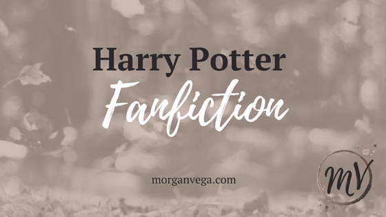 Harry Potter Fanfiction | Morgan Vega | morganvega.com