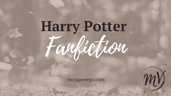 Harry Potter Fanfiction | Morgan Vega | morganvega.com