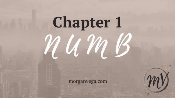 N U M B Chapter 1 | Morgan Vega | morganvega.com