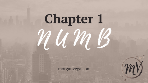 N U M B Chapter 1 | Morgan Vega | morganvega.com